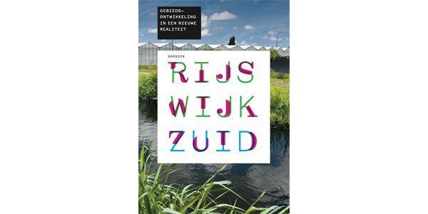 2011.11.17_Dossier Rijswijk-Zuid 'Gebiedsontwikkeling in een nieuwe realiteit' 660px