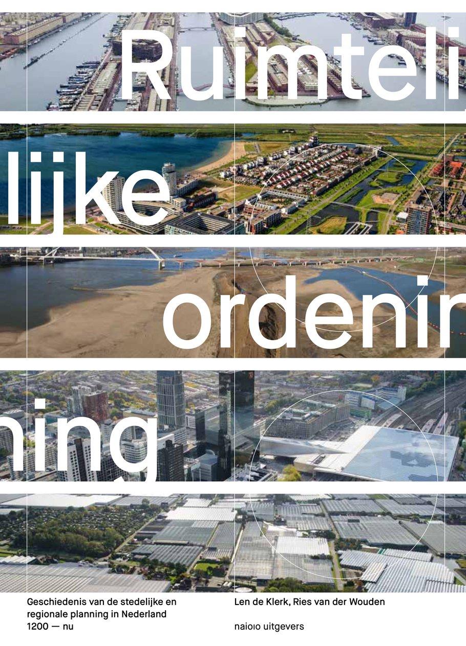 Cover Ruimtelijke Ordening - geschiedenis van de stedelijke en regionale planning in Nederland (2021)