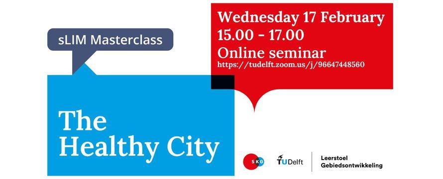 Aankondiging sLIM Masterclass 'the Healthy City' 17-02-2021