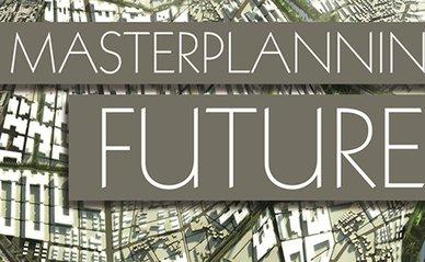 2015.12.30_Masterplanning futures; recente plannen voor de grote schaal_cover